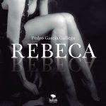 Rebeca, pasión y erotismo