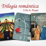La trilogía romántica de Urla Poppe