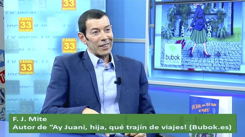 Ay Juani, hija, que trajin de viajes, de F J Mite. Entrevista canal 33