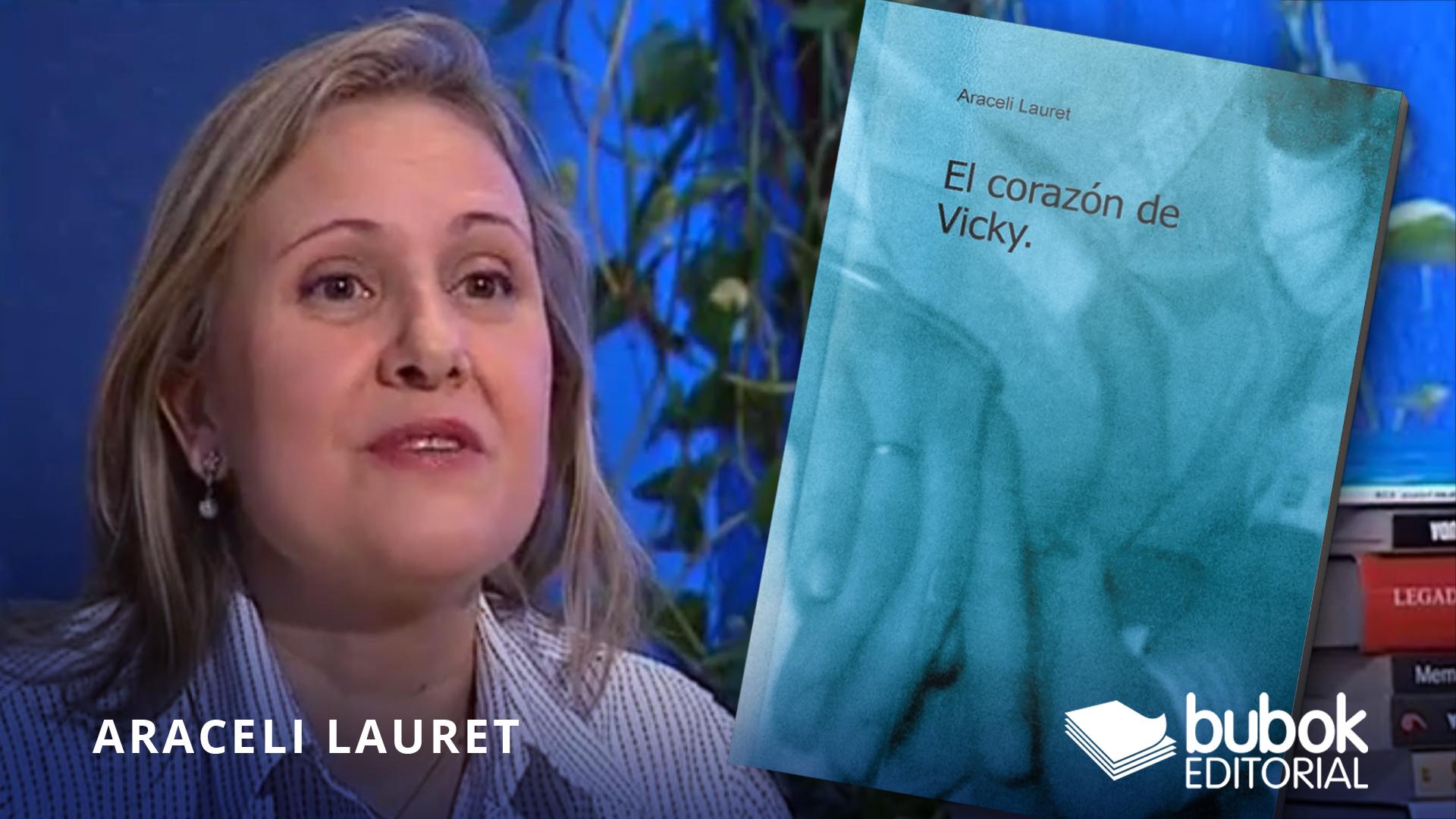 Entrevista a Araceli Lauret sobre EL CORAZON DE VICKY
