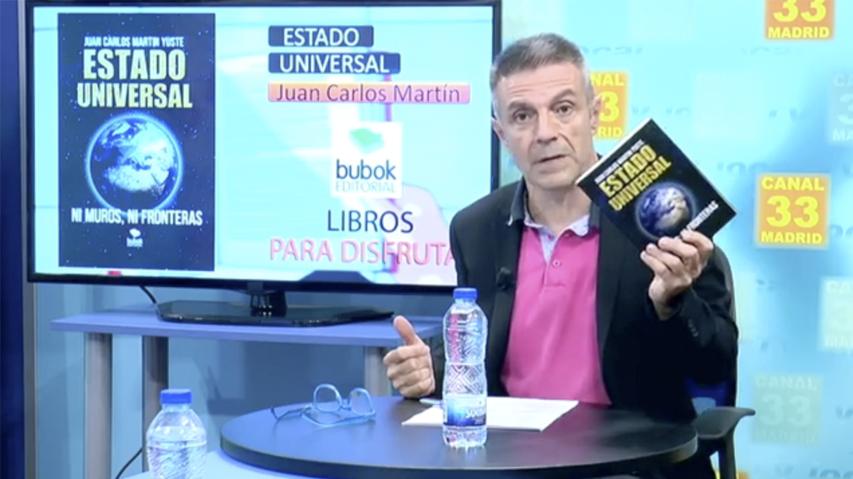 Estado Universal, de Juan Carlos Martín Yuste, en Canal 33