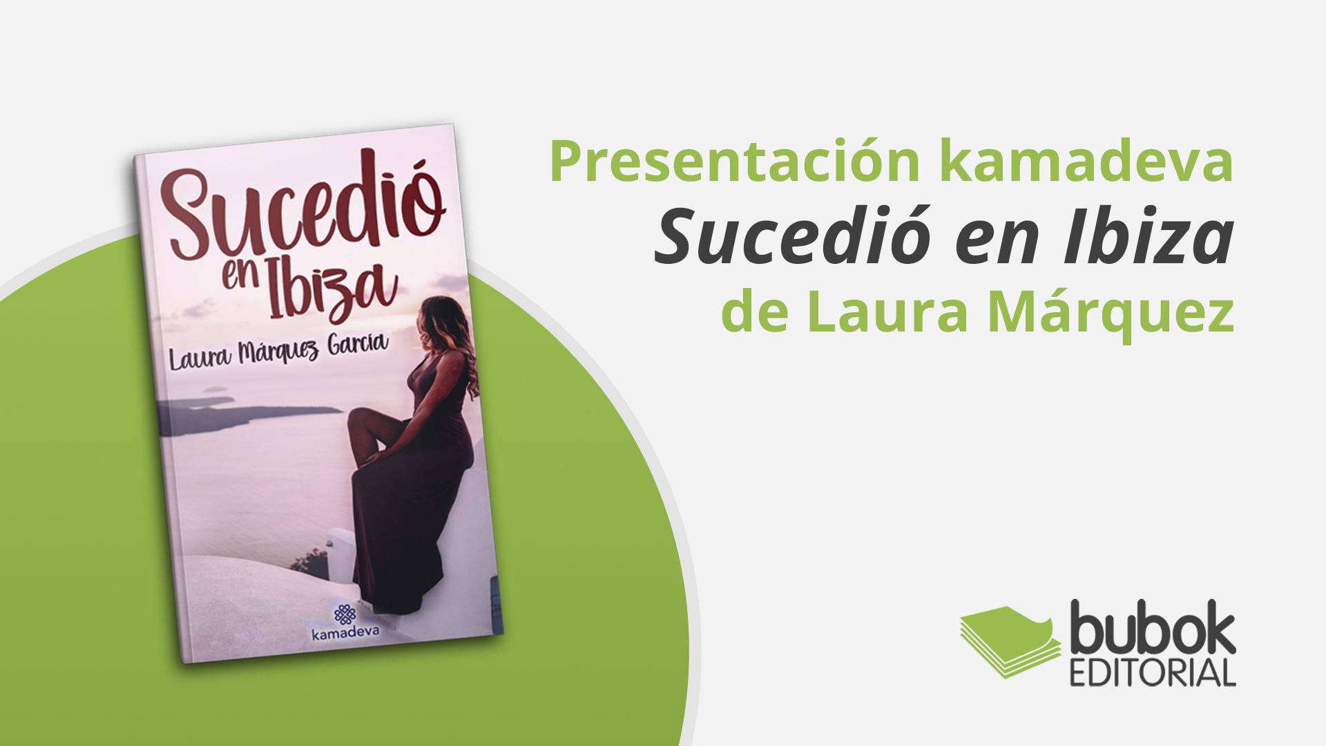 Presentación kamadeva Sucedió en Ibiza de Laura Márquez
