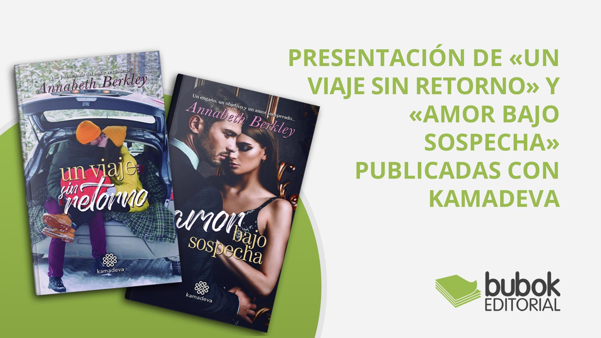 Presentación de «Un viaje sin retorno» y «Amor bajo sospecha» publicadas con Kamadeva