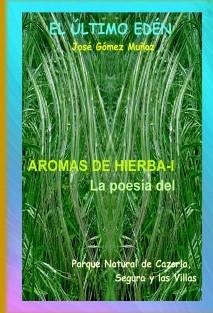 AROMAS DE HIERBA - I // Poesía Parque Nartural de Cazorla, Segura y las Villas