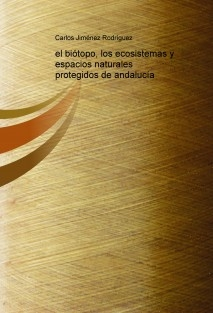 el biótopo, los ecosistemas y espacios naturales protegidos de andalucía