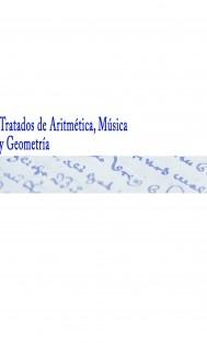 Tratados de Aritmética, Música y Geometría