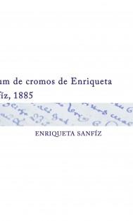 Album de cromos de Enriqueta Sanfíz, 1885 ENRIQUETA SANFIZ