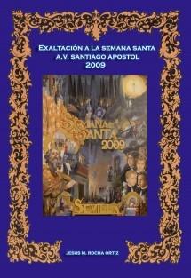 Exaltación a la Semana Santa 2009 Asociación de vecinos de Santiago Apostol