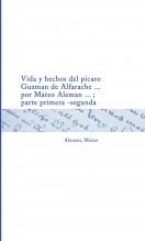 Libro Vida y hechos del picaro Guzman de Alfarache ... por Mateo Aleman ... ; parte primera -segunda, autor Biblioteca Nacional de España BNE