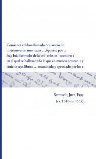 Comiença el libro llamado declaraciõ de instrum~etos  musicales ...   cõpuesto por ... fray Iuã Bermudo de la ord~e de los   menores ; en el qual se hallarã todo lo que en musica dessear~e y cõtiene seys libros ... ; examinado y aprouado por los egr