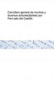 Canciõero general de muchos y diuersos autores   cõpilado por Fern-ado del Castillo