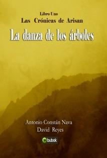 La danza de los árboles - Libro Uno de Las Crónicas de Arisan