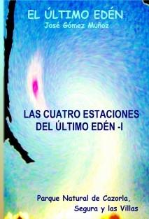 LAS CUATRO ESTACIONES DEL ÚLTIMO EDÉN - I // Poesía en prosa