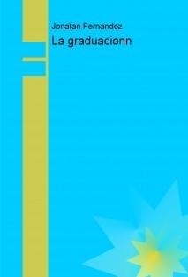 La graduacionn