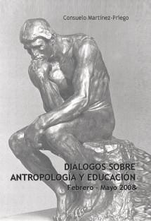Diálogos sobre antropología y educación. Febrero - Mayo 2008