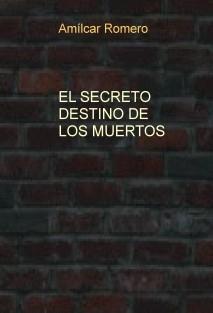 EL SECRETO DESTINO DE LOS MUERTOS