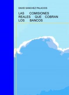 LAS COMISIONES REALES QUE COBRAN LOS BANCOS