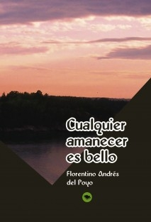 CUALQUIER AMANECER ES BELLO