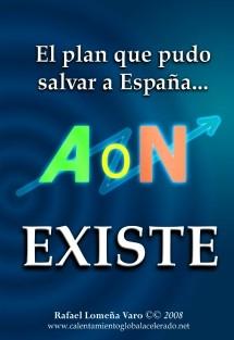 Plan AON. El plan que pudo salvar a España, existe. Contra la crisis española
