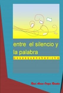 Entre el Silencio y La Palabra