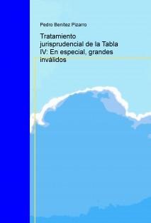 Tratamiento jurisprudencial de la Tabla IV: En especial, grandes inválidos