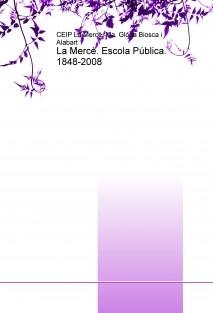 La Mercè. Escola Pública. 1848-2008