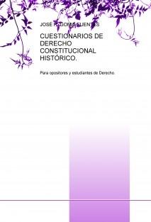 CUESTIONARIOS DE DERECHO CONSTITUCIONAL HISTÓRICO.