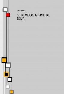 50 RECETAS A BASE DE SOJA