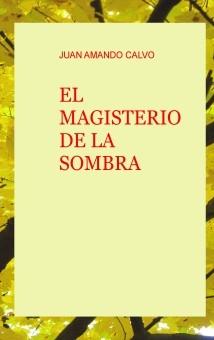 EL MAGISTERIO DE LA SOMBRA