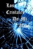 LOS CRISTALES DE MI ALMA