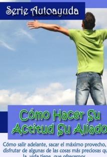CÓMO HACER SU ACTITUD SU ALIADO