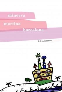 Minerva, Martina, Barcelona