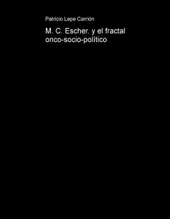 M. C. Escher. y el fractal onco-socio-político