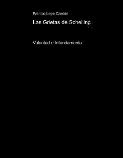 Las Grietas de Schelling: Voluntad e Infundamento