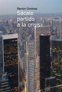 Sácale partido a la crisis