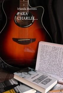 PARA CHARLIE...