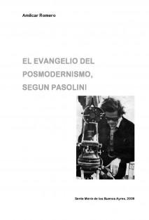 EL EVANGELIO DEL POSMODERNISMO, SEGUN PASOLINI