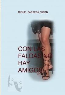CON LAS FALDAS NO HAY AMIGOS