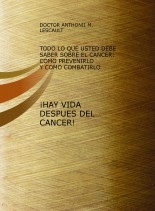 Libro ¡HAY VIDA DESPUES DEL CANCER!, autor FRANCISCO CALDERON VALLEJO