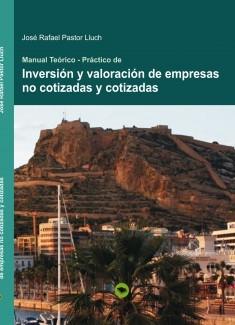 MANUAL TEORICO PRACTICO DE INVERSION Y VALORACION DE EMPRESAS NO COTIZADAS Y COTIZADAS - versión e-book