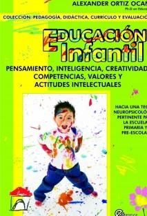EDUCACION INFANTIL: pensamiento, inteligencia, creatividad, competencias, valores y actitudes intelectuales.
