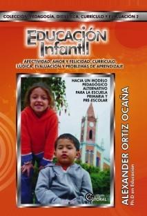 EDUCACION INFANTIL: afectividad, amor y felicidad, currículo, lúdica, evaluación y problemas de aprendizaje