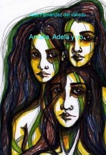 Amalia, Adela y yo.