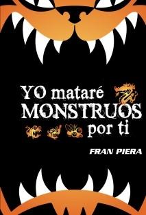 Yo mataré monstruos por ti