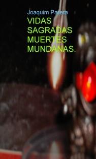 VIDAS SAGRADAS MUERTES MUNDANAS.