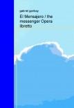El Mensajero / the messenger Opera libretto