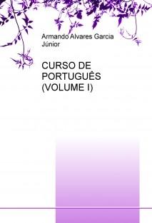 CURSO DE PORTUGUÊS (VOLUME I)