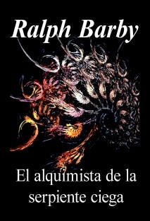 EL ALQUIMISTA DE LA SERPIENTE CIEGA