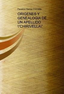 """ORIGENES Y GENEALOGIA DE UN APELLIDO """"CHIRIVELLA"""""""