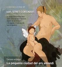 LOS SERES CORTADOS -TOMO III - La pequeña ciudad del ars amandi (Ed. en color)